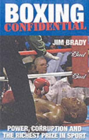 9781903854068: Boxing Confidential: Power, Corruption and the Richest Prize in Sport