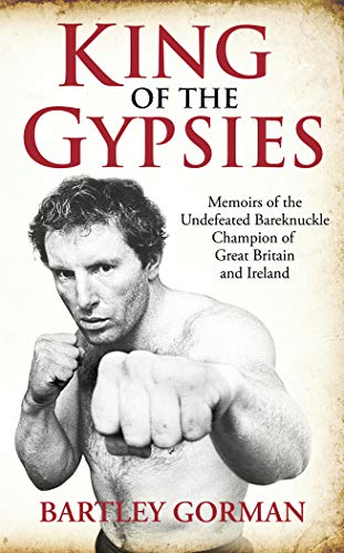 9781903854167: King of the Gypsies: Memoirs of the Undefeated Bareknuckle Champion of Great Britain and Ireland