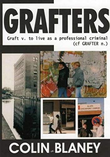 9781903854280: Grafters: The Inside Story of the Wide Awake Firm, Europe's Most Prolific Sneak Thieves