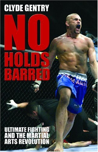 9781903854303: No Holds Barred: Ultimate Fighting and the Martial Arts Revolution