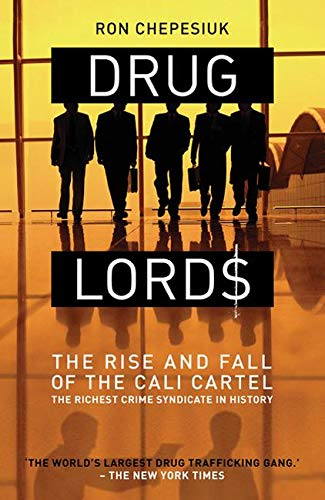 9781903854389: Drug Lords: The Rise and Fall of the Cali Cartel: The Rise and Fall of the Cali Cartel the World's Most Powerful Criminal Organisation
