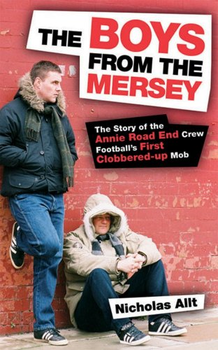 9781903854501: Boys from the Mersey: The Story of Liverpool's Annie Road End Crew Football's First Clobbered-up Mob