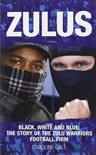 9781903854624: Zulus: Black, White and Blue: The Story of the Zulu Warriors Football Firm