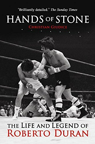 Hands Of Stone: The Life and Legend of Roberto Duran (Paperback)