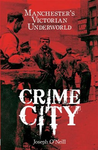 9781903854778: Crime City: The Violent History of the Gangs of Manchester