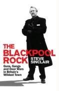 9781903854808: The Blackpool Rock: Guns, Gangs and Door Wars in Britain's Wildest Town