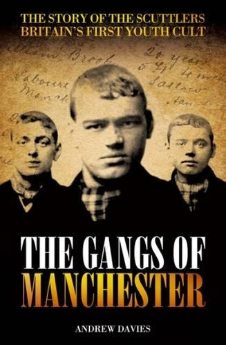 9781903854853: The Gangs Of Manchester: The Story of the Scuttlers Britain's First Youth Cult
