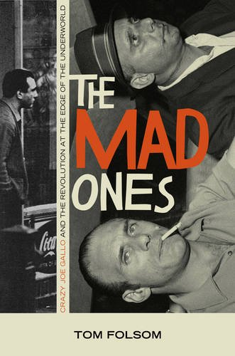 9781903854891: The Mad Ones: Crazy Joe Gallo and the Revolution at the Edge of the World