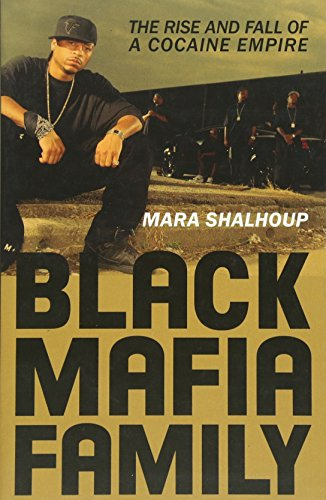 Black Mafia Family: The Rise and Fall of a Cocaine Empire: Shalhoup, Mara