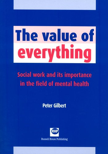 9781903855249: The Value of Everything: Social Work and Its Importance in the Field of Mental Health