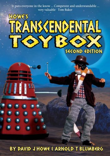 Howe's Transcendental Toybox: The Unauthorised Guide to Doctor Who Collectibles (1903889561) by Howe, David J; Blumberg, Arnold T