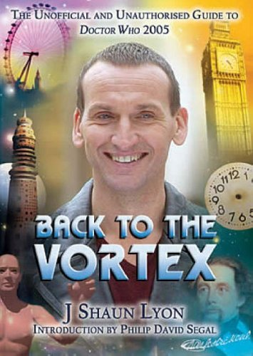 9781903889787: Back to the Vortex: The Unofficial and Unauthorised Guide to Doctor Who 2005