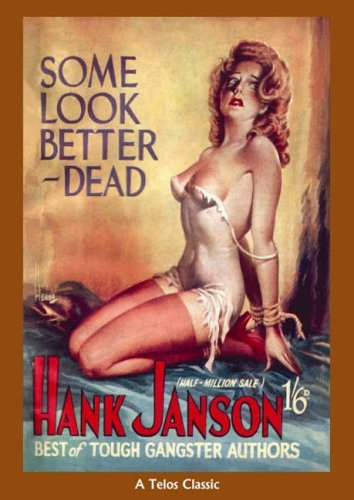 Some Look Better Dead (A Telos Classic): Hank Janson