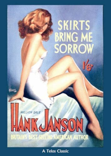 Skirts Bring Me Sorrow (A Telos Classic): Janson, Hank