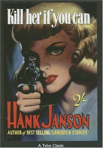 Kill Her If You Can (Telos Classic): Janson, Hank