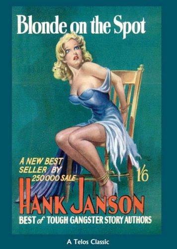 Blonde on the Spot (A Telos Classic): Janson, Hank