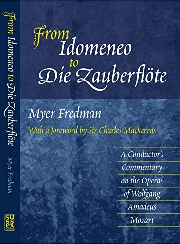 "From ""Idomeneo"" to ""Die Zauberflote"": A Conductor's: Fredman, Myer; Mackerras,"