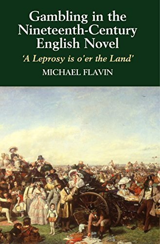 Gambling in the Nineteenth-Century English Novel: A Leprosy is O er the Land (Hardback): Michael ...