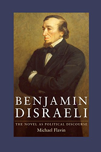 Benjamin Disraeli: The Novel as Political Discourse (Hardback): Michael Flavin