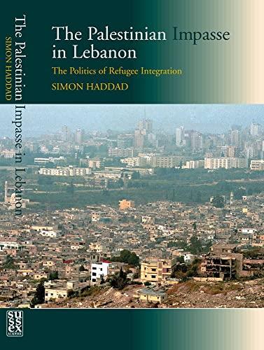 The Palestinian Impasse in Lebanon: The Politics: Simon Haddad