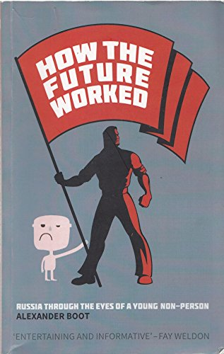 How the Future Worked: Alexander Boot