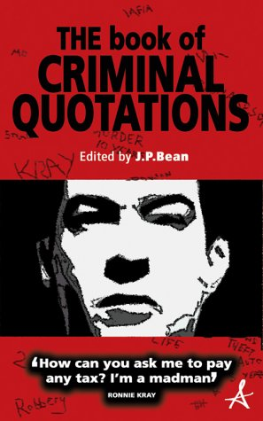 The Book of Criminal Quotations: Bean, J.P.