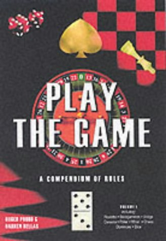 Play the Game: Vol. 1: A Compendium of Rules (Straightforward Guides): Bellas, Darren, Proud, Roger