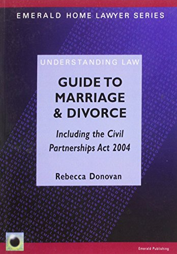 Guide to Marriage and Divorce, Including the Civil Partnerships Act 2004 (Emerald Home Lawyer ...
