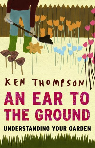 9781903919200: An Ear to the Ground: Understanding Your Garden