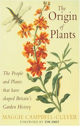 The Origin of Plants: The People and Plants That Have Shaped Britain's Garden History