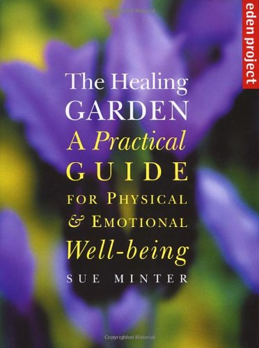 9781903919415: The Healing Garden: A Practical Guide for Physical & Emotional Well-Being