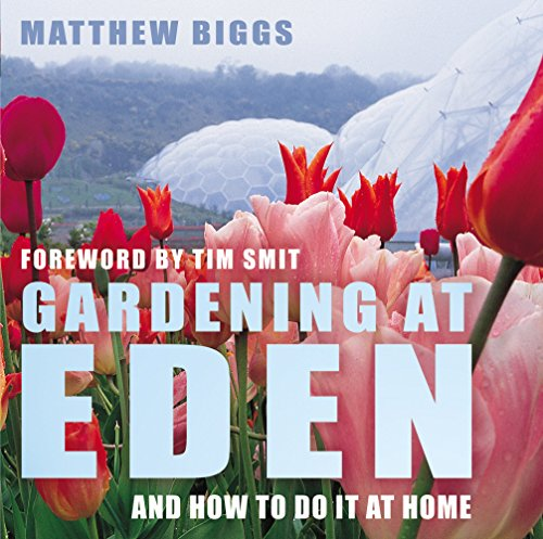 Gardening at Eden - and How to Do it at Home