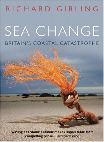 9781903919774: Sea Change: Britain's Coastal Catastrophe