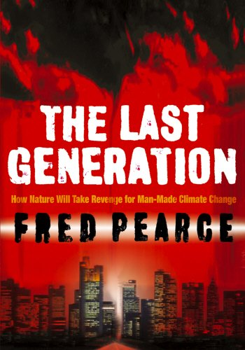 9781903919873: The Last Generation: How Nature Will Take Her Revenge for Climate Change