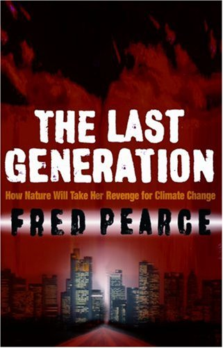 9781903919880: Last Generation - How Nature Will Take Her Revenge for Climate Change