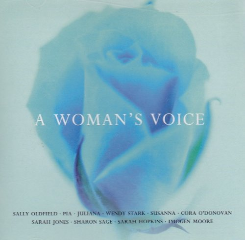 A Womans Voice (1903926912) by Juliana; Pia; Cora O'Donovan; Sally Oldfield; Wendy Stark; Susanna; Sarah Jones; Sarah Hopkins; Sharon Sage; Imogen Moore