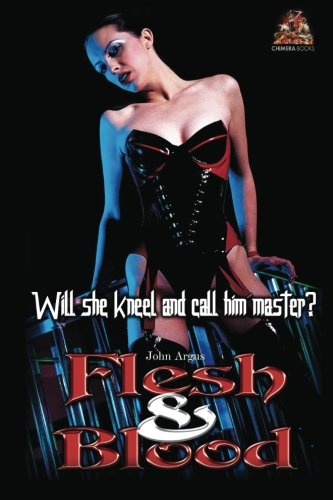 9781903931707: Flesh & Blood: Will she kneel and call him master?