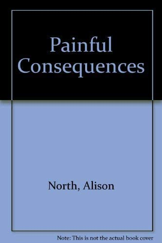 Painful Consequences: North, Alison