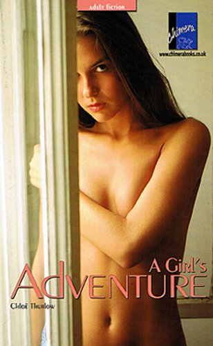 A Girl's Adventure: Chloe Thurlow