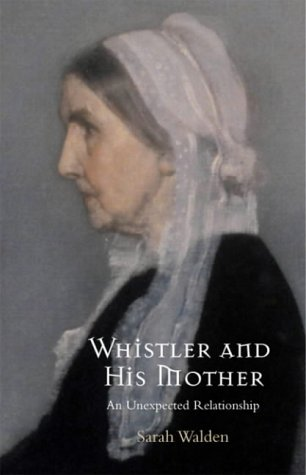 9781903933282: Whistler and His Mother: An Extraordinary Relationship