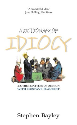 9781903933374: A Dictionary of Idiocy: And Other Matters of Opinion