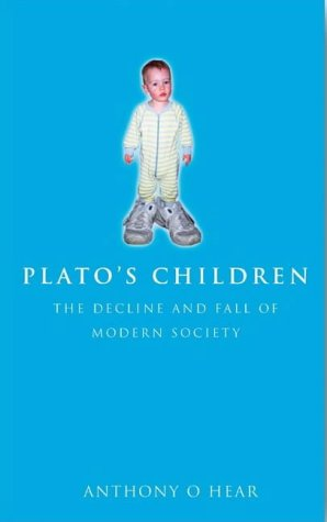 Plato's Children: The State We are in: O'Hear, Anthony