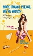 9781903933565: More France Please, We're British!: 15 Lessons on Life in France
