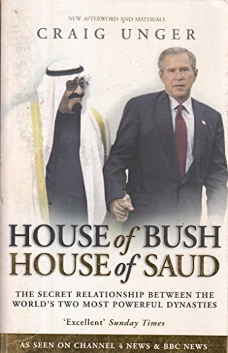 9781903933626: House of Bush House of Saud: The Secret Relationship Between the World's Two Most Powerful Dynasties