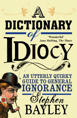 9781903933657: A Dictionary of Idiocy
