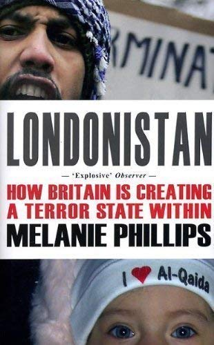 9781903933763: Londonistan: How Britain is Creating a Terror State Within