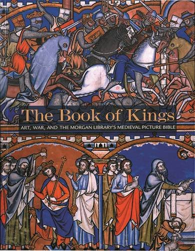 9781903942161: The Book of Kings: Art, War & The Morgan Library's Medieval Picture Bible