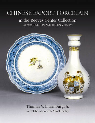 Chinese Export Porcelain: In the Reeves Center: Lizenburg, Thomas Jr.
