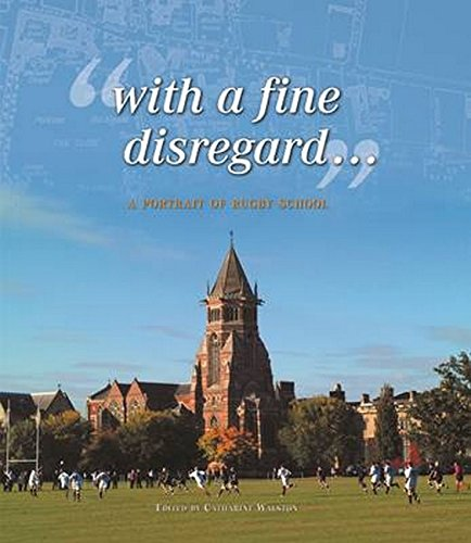 9781903942482: With A Fine Disregard...': A Portrait of Rugby School