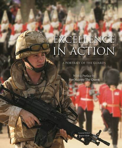 9781903942680: Excellence in Action: Portrait of the Guards